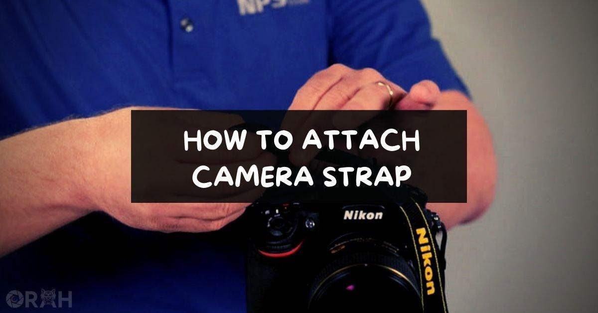 How To Attach Camera Strap