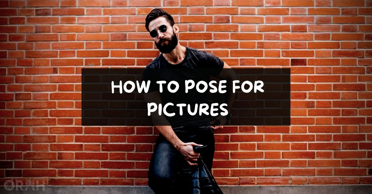 How To Pose For Pictures_