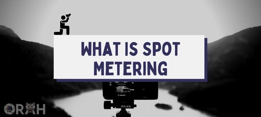 What Is Spot Metering Mode