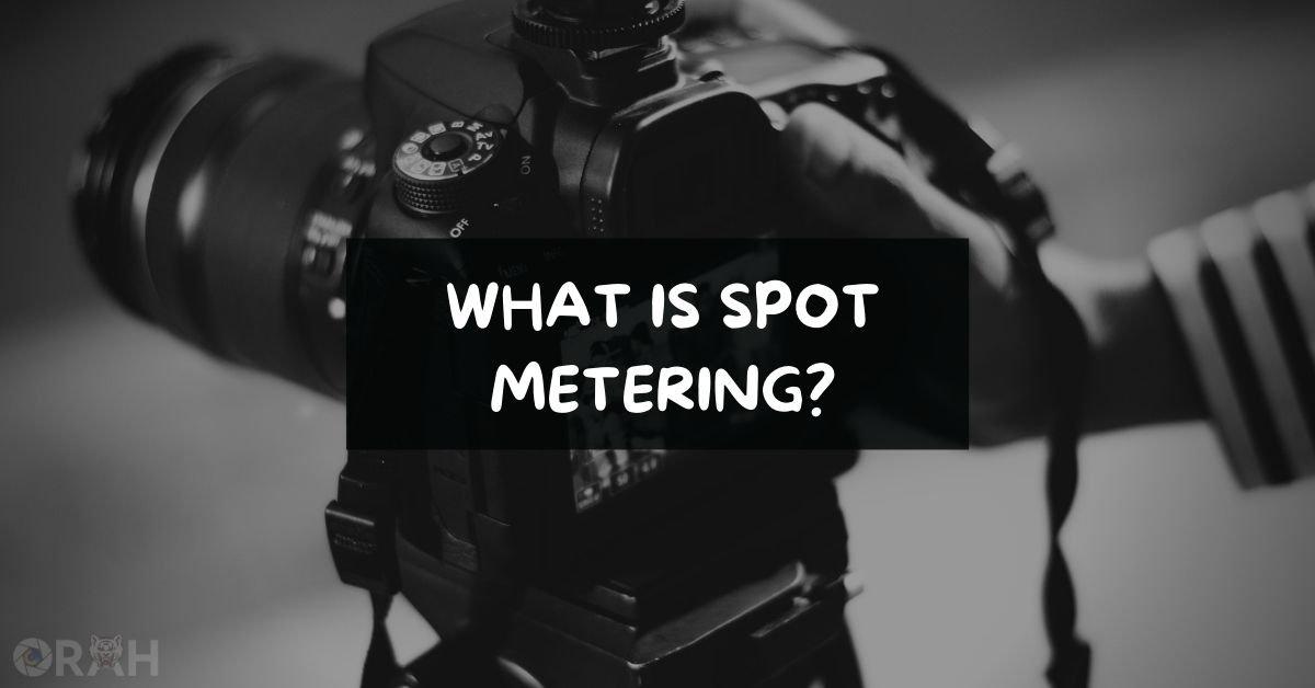 What Is Spot Metering