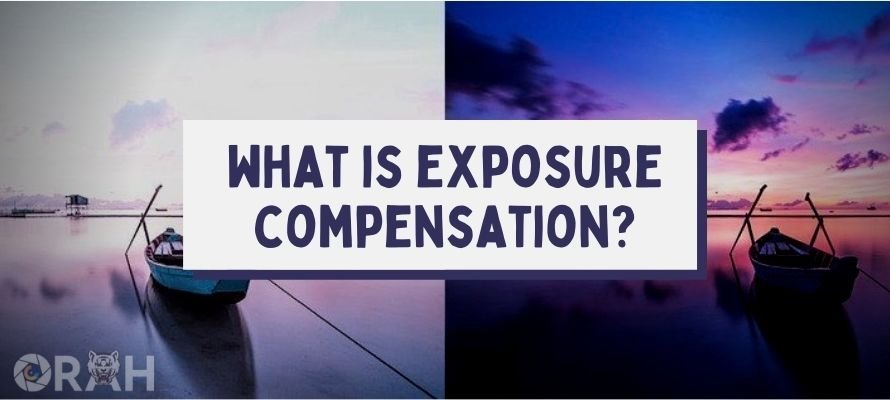 what is exposure compensation in photography